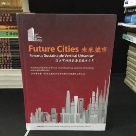 Future Cities 未来城市 Towards Sustainable Vertical Urbanism 迈向可持续的垂直城市主义