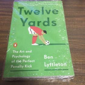 Twelve Yards  The Art and Psychology of the Perfect Penalty Kick