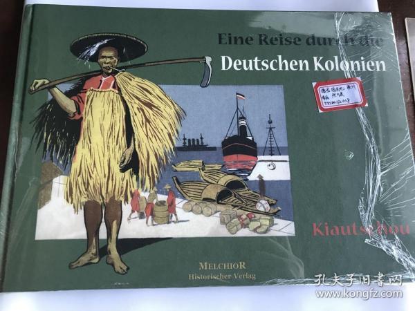 Eine Reise durch die Deutschen Kolonien 德国殖民地 胶州 青岛 照片集