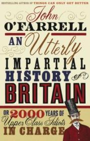 An Utterly Impartial History Of Britain