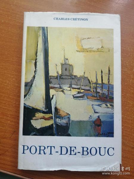 PORT-DE-BOUC《布克港》【讲述法国 布克港公元406年至今,的历史,书内多插图】(硬精装,16开)