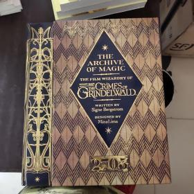 The Archive of Magic: the Film Wizardry of Fantastic Beasts: The Crimes of Grindelwald (英语) 精装