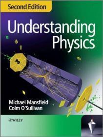 Understanding Physics  英文原版 物理学入门  理解物理学 基础物理学 基本物理学 物理学基本原理   大学物理学 Michael Mansfield