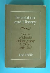 Revolution and History  Origions of Marxist Historiography in China, 1919-1937