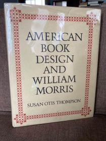 American Book Design and William Morris(苏珊·汤姆生《美国图书设计和威廉·莫里斯》,超过100张插图,精装超大开本,布面精装,带护封,1977年美国初版)