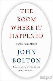 The Room Where It Happened .  John Bolton ,.