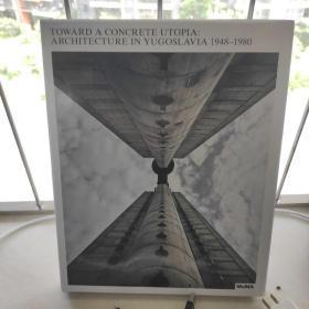 Toward a Concrete Utopia 走向石灰乌托邦:1948-1980年南斯拉夫的建筑