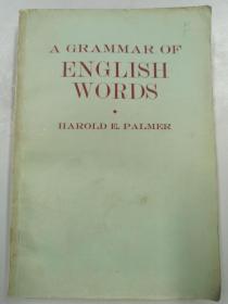 A GRAMMAR OF ENGLISH WORDS