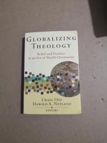 GLOBALIZING THEOLOGY Belief and practice in an era of world christianity