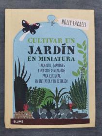 Cultivar un jardín en miniatura: Terrarios, jardines y huertos diminutos para cultivar en interior y en exterior (Spanish Edition)