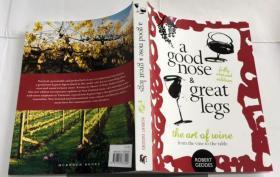A Good Nose And Great Legs: The Art Of Wine From The Vine To The Table 好鼻子,好腿:从葡萄藤到桌子的酒艺   罗伯特·盖德斯(Robert Geddes)葡萄酒大师