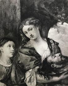 19世纪晚期蚀刻铜版画《撒罗米和施洗约翰的头》—西方油画之父,意大利文艺复兴后期威尼斯画派画家提香·韦切利奥(Tiziano Vecelli,1490 - 1576年)作品 雕刻师W. Krauskopf 37.7*28.1厘米