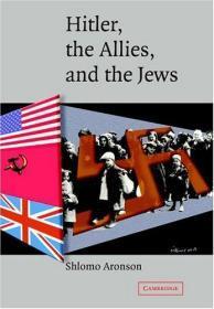 Hitler, the Allies, and the Jews  Volume:Author(s):Shlomo Aronson