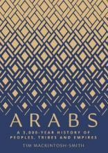 Arabs:A 3,000 Year History of Peoples, Tribes and Empires