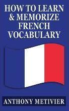 How to Learn and Memorize French Vocabulary  Using a Memory Palace Specifically Designed for the French Language