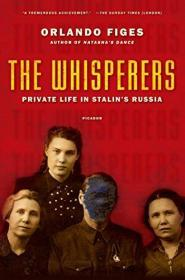 The Whisperers: Private Life in Stalin's Russia  Nai'an Shi