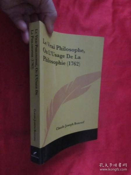 Le Vrai Philosophe, Ou L'Usage de La Philosophie (1762)      (小16开 )  【详见图】
