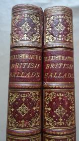 【补图】【特价】1881年Illustrated British Ballads Old & New《绘本英伦歌谣录》珍贵1版1印 大开本摩洛哥羊皮装帧2册全 大量精美版画插图 品相上佳