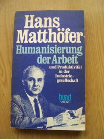 Hans Matthofer Humanisierumg der Ardeit【德文原版】32开【外文书--32】