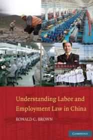 【英文原版】理解中国劳动法 Understanding Labor and Employment Law