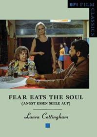 Fear Eats The Soul (bfi Film Classics)
