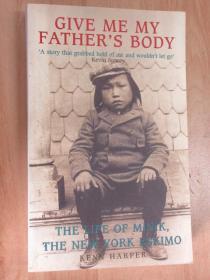 英文书   GIVE ME MY FATHER,S BODY    共277页  32开