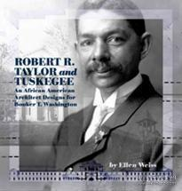 RobertR.TaylorandTuskegee:AnAfricanAmericanArchitectDesignsforBookerT.Washington