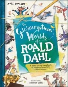 The Gloriumptious Worlds of Roald Dahl罗尔德达尔的美丽世界(精装绘本)(7-10)岁