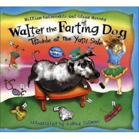 Walter the Farting Dog: Trouble at the Yard Sale沃尔特放屁狗: 在院子里出售的麻烦(精装绘本)(7-10)岁