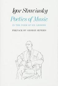 Poetics Of Music In The Form Of Six Lessons (the Charles Eliot Norton Lectures)