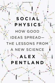Social Physics: How Good Ideas Spread