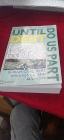 UNTIL DEBT DO US PART:Subnational Debt,Insolvency,and Markets