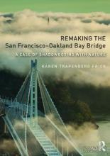 Remaking the San Francisco-Oakland Bay Bridge