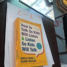How to Talk So Kids Will Listen & Listen So Kids Will Talk[如何说孩子才会听怎么听孩子才肯说]