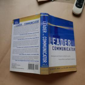 The Leader as Communicator: Strategies and Tactics to Build Loyalty, Focus Effort, and Spark Creativity (英语)