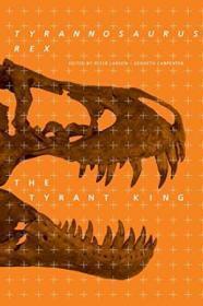 Tyrannosaurus Rex, The Tyrant King