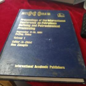 Proceedings of the lnternational Conference on Petroleum Refining and Petrochemical Processing