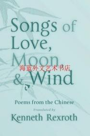 Songs of Love, Moon, & Wind : Poems from the Chinese