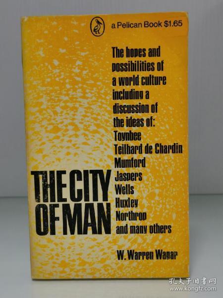 人的城市 The City of Man by W. Warren Wagar(城市研究)英文原版书