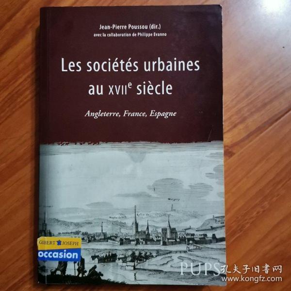 les societes urbaines au XVII siecle --Angleterre, France, Espagne 17世纪的城市社会—英国,法国,西班牙