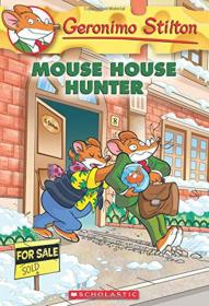Geronimo Stilton #61: Mouse House Hunter