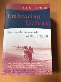 EmbracingDefeat:JapanintheAftermathofWorldWarII