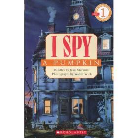 I Spy: A Pumpkin  学乐读本系列第一级·视觉大发现:南瓜