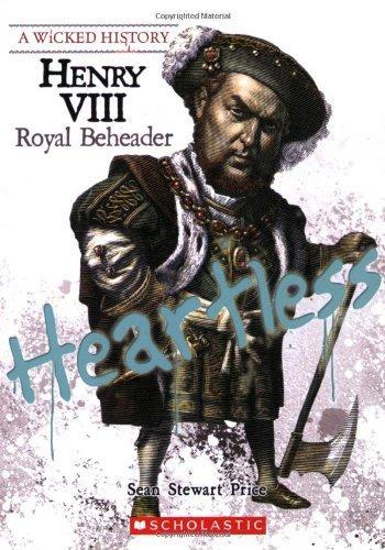 HenryVIII:RoyalBeheader(WickedHistory)邪恶历史:亨利八世