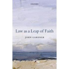 Law as a Leap of Faith:And Other Essays on Law in General