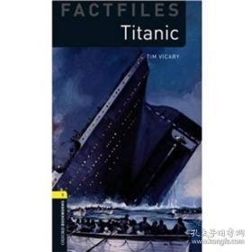 当天发货,秒回复咨询 原版书 Oxford Bookworms Library Factfiles: Level 1: Titanic 牛津书虫分级读物1级 泰坦尼克 英文原版 如图片不符的请以标题和isbn为准。