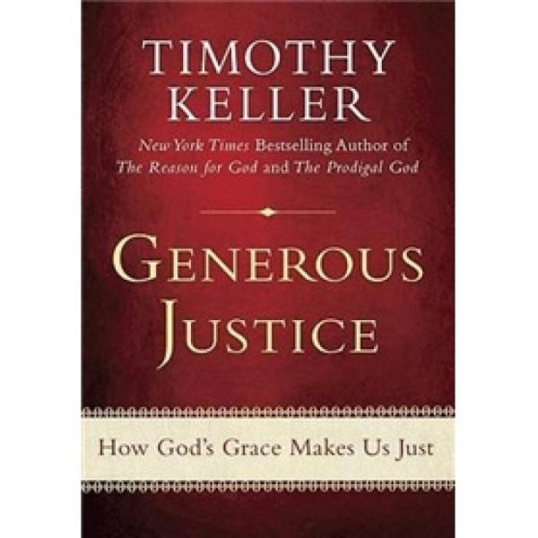 Generous Justice:How God's Grace Makes Us Just