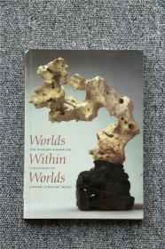 世界中的世界 理查德罗森布鲁姆的中国传统供石收藏worlds within worlds The Richard Rosenblum Collection of ChineseScholars' Rocks
