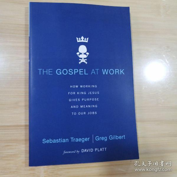 The Gospel at Work:How Working for King Jesus Gives Purpose and Meaning to Our Jobs(英文原版)