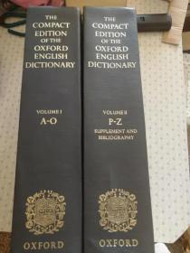 The Compact Edition of The Oxford English Dictionary (I 卷A-O,II卷P-Z)